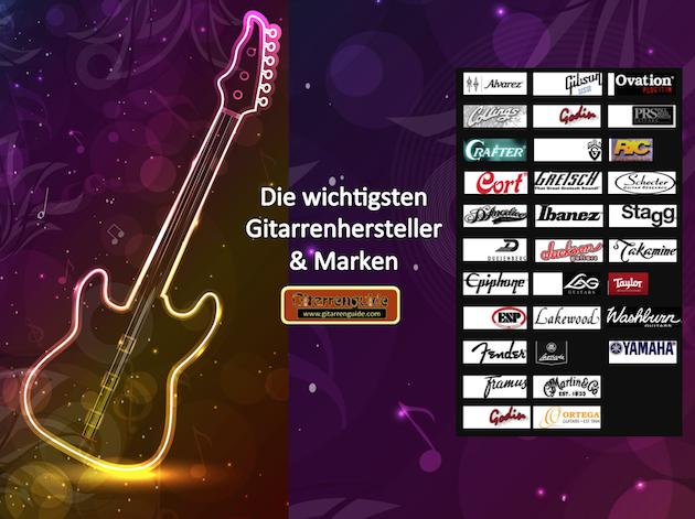 Gitarren Marken: Die wichtigsten Guitar Brands der Welt.